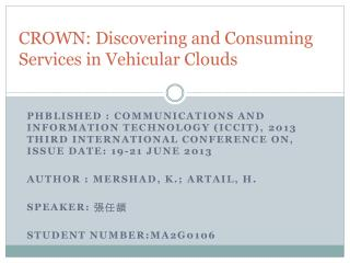 CROWN : Discovering  and Consuming  Services in Vehicular Clouds