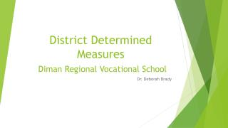 District Determined Measures Diman  Regional Vocational School