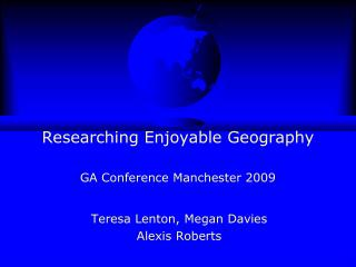 Researching Enjoyable Geography  GA Conference Manchester 2009