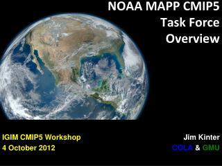 NOAA  MAPP CMIP5  Task  Force  Overview