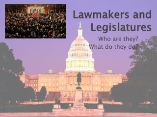 Lawmakers and Legislatures