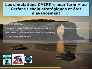Les simulations CMIP5  « near term » au  Cerfacs : choix  stratégiques  et état d'avancement