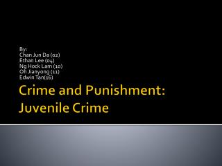 Crime and Punishment: Juvenile Crime