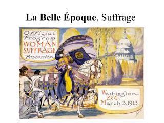 La Belle Époque ,  Suffrage