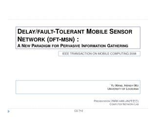 Delay/fault-Tolerant Mobile Sensor Network ( dft -msn) :