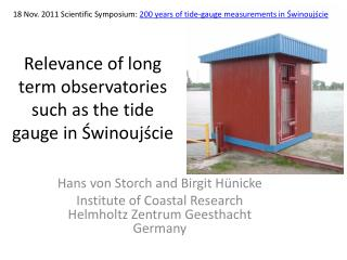 Relevance of long term observatories such  as the tide gauge  in  Świnoujście