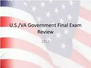 U.S./VA Government Final Exam Review