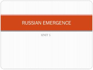 RUSSIAN EMERGENCE