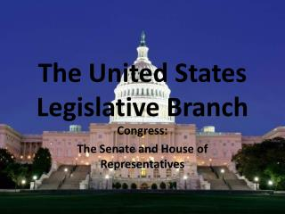 The United States Legislative Branch