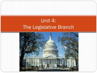 Unit 4: The Legislative Branch