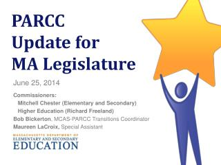 PARCC  Update for MA Legislature