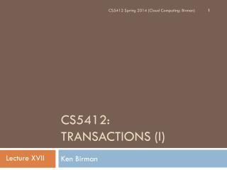 CS5412:  Transactions (I)
