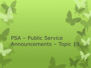 PSA – Public Service Announcements – Topic 19