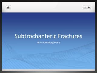 Subtrochanteric Fractures