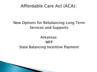 Affordable Care Act (ACA):