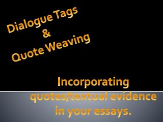 Dialogue Tags  &  Quote Weaving