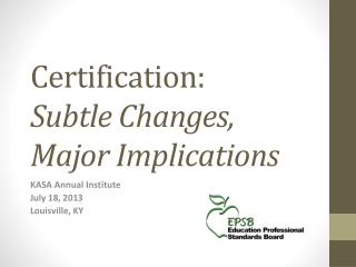 Certification: Subtle Changes, Major Implications