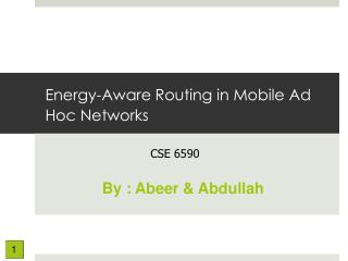 Energy- Aware Routing in  Mobile Ad  Hoc Networks