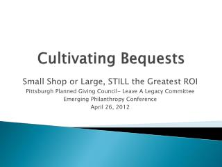 Cultivating Bequests
