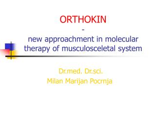 ORTHOKIN -  new approachment in molecular therapy of musculosceletal system