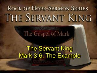 The Servant King Mark 3-6, The Example