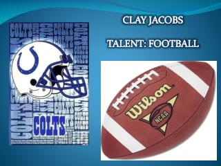 CLAY JACOBS TALENT: FOOTBALL