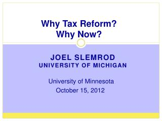Why Tax Reform? Why Now?