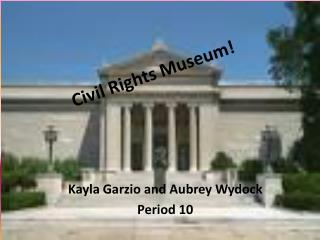 Civil Rights Museum!