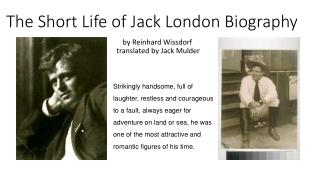 The  Short  L ife  of Jack  London Biography
