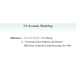 5.0 Acoustic Modeling