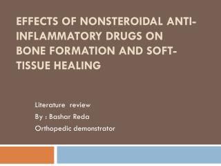 Effects of  Nonsteroidal  Anti-Inflammatory Drugs on Bone Formation and Soft-Tissue Healing