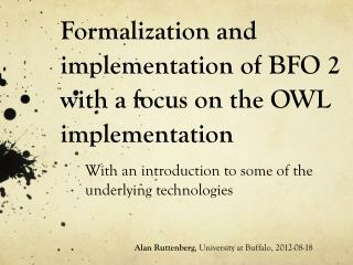 Formalization and implementation of BFO 2 with a focus on the OWL implementation