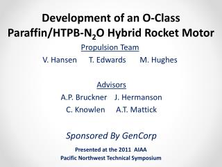 Development of an O-Class Paraffin/HTPB-N 2 O Hybrid Rocket Motor