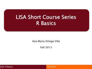 LISA Short Course Series R Basics
