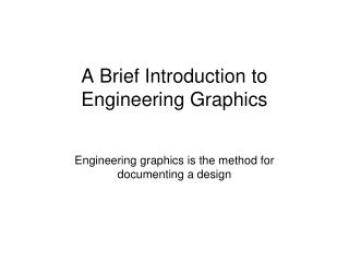 A Brief Introduction to Engineering Graphics
