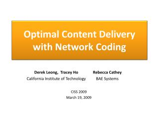 Optimal Content Delivery with Network Coding