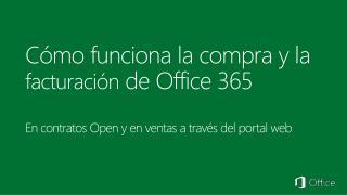 Cómo funciona  la  compra  y la  facturación  de Office 365