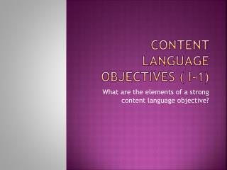 Content language objectives ( I-1)