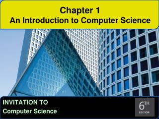 Chapter 1 An Introduction to Computer Science