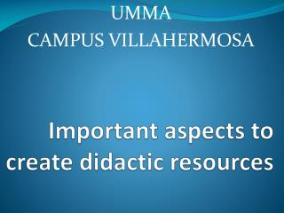 Important aspects  to  create didactic resources