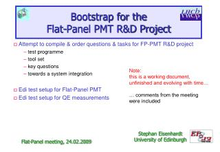 Bootstrap for the Flat-Panel PMT R&D Project