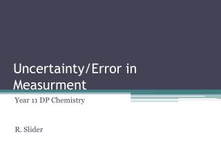 Uncertainty/Error in  Measurment