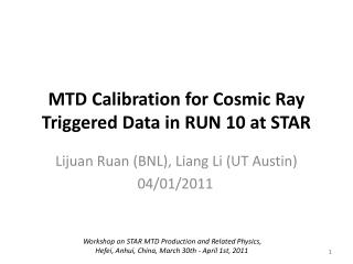 MTD Calibration for Cosmic Ray Triggered Data in RUN 10 at STAR
