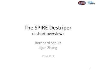 The SPIRE  Destriper ( a short overview)
