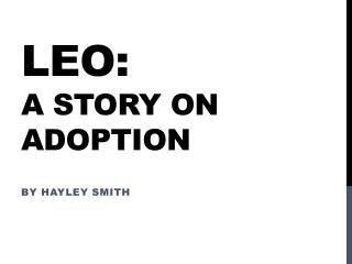 Leo:  A story on adoptio n