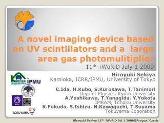 Hiroyuki  Sekiya Kamioka , ICRR/IPMU, University of Tokyo