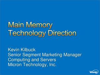 Main Memory Technology Direction