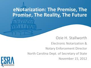 eNotarization : The Premise, The Promise, The Reality, The Future