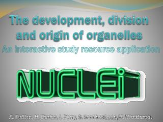 The development, division and origin of organelles