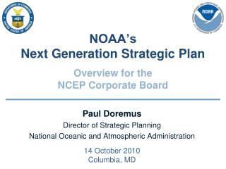NOAA's  Next Generation Strategic Plan Overview for the  NCEP Corporate Board